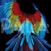 Friendly Fires: Pala