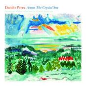 Danilo Perez: Across The Crystal Sea
