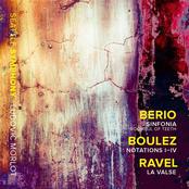 Seattle Symphony Orchestra: Berio: Sinfonia - Boulez: Notations I-IV - Ravel: La valse, M. 72