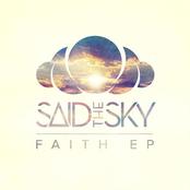 Said The Sky: Faith