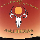 Chris Berardo and the DesBerardos: Ignoring All The Warning Signs