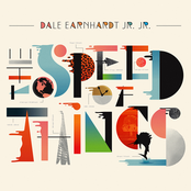 Dale Earnhardt Jr. Jr.: The Speed of Things