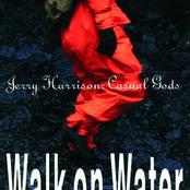 Jerry Harrison: Walk On Water