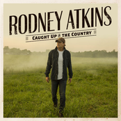 Rodney Atkins: Caught Up In The Country