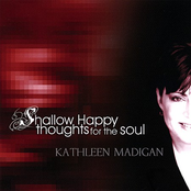 Kathleen Madigan: Shallow Happy Thoughts for the Soul