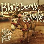 Blackberry Smoke: Holding All the Roses