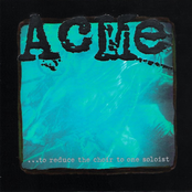 Acme: To Reduce the Choir to One Soloist