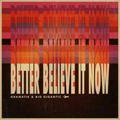 Better Believe It Now
