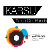 Karsu: Raise Our Hands