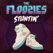The Floozies: Stuntin'