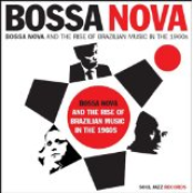 Bossa Nova And The Rise Of Brazilian Music In The 1960s (Disc 2)