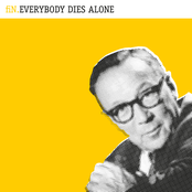 Everybody Dies Alone / Rapture
