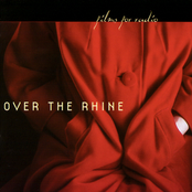 Over The Rhine: Films For Radio