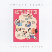 Future Teens: Frequent Crier