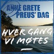 Hver gang vi møtes - Anne Grete Preus' dag