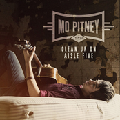 Mo Pitney: Clean Up on Aisle Five