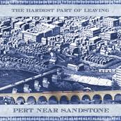 Pert Near Sandstone: The Hardest Part of Leaving