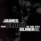 James Blood Ulmer: Bad Blood In The City: The Piety Street Sessions