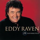 Eddy Raven: 20 Favorites