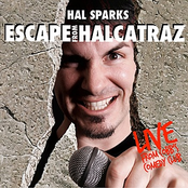 Hal Sparks: Escape From Halcatraz