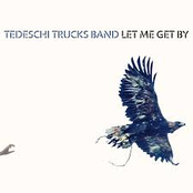 Tedeschi Trucks Band: Let Me Get By (Deluxe Edition)