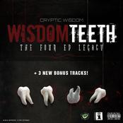 Cryptic Wisdom: Wisdom Teeth: The Four EP Legacy, Pt. 1