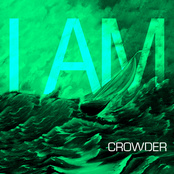 Crowder: I Am