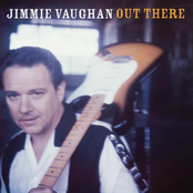 Jimmie Vaughan: Out There
