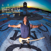 Greg Howe: Wheelhouse