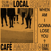 When Am I Gonna Lose You / Café Amarillo