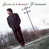 Ty Herndon: Living In A Moment