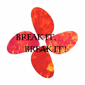 Break It, Break It !