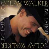 Clay Walker: Live, Laugh, Love