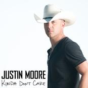 Justin Moore: Kinda Don't Care