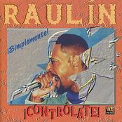 Raulin Rosendo: Simplemente Controlate