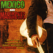 Mexico & Mariachis: Music From And Inspired By Robert Rodriguez's El Mariachi Trilogy