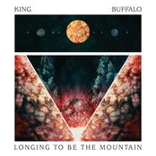 King Buffalo: Longing To Be The Mountain