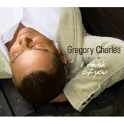 Gregory Charles: I Think Of You