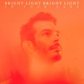 Bright Light Bright Light: In Your Care