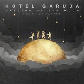 Hotel Garuda: Dancing On The Moon