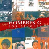 Los Hombres G: Los Singles 1984-1993