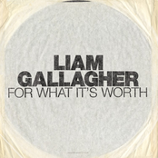 Liam Gallagher: For What It's Worth