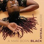 Mykal Kilgore: A Man Born Black