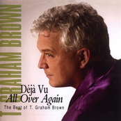 T. Graham Brown: Deja Vu All Over Again The Best Of T.Graham Brown