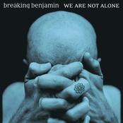 Breaking Benjamin: We're Not Alone Here
