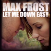 Max Frost: Let Me down Easy