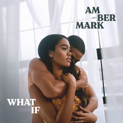 Amber Mark: What If