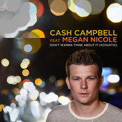 Cash Campbell: Don't Wanna Think About It (Acoustic)
