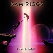 Sam Riggs: Love & Panic