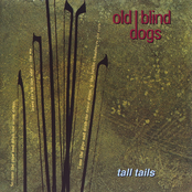 Old Blind Dogs: Tall Tails